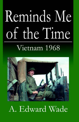 Reminds Me of the Time: Vietnam 1968 (Paperback)