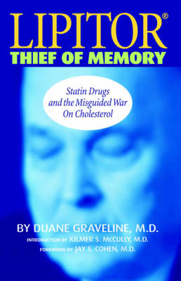 Lipitor: Thief of Memory - Statin Drugs and the Misguided War on Cholesterol (Paperback)
