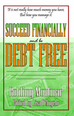 Succeed Financially and Be Debt Free (Paperback)