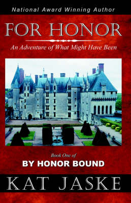 For Honor: An Adventure of What Might Have Been: Book One of By Honor Bound (Paperback)