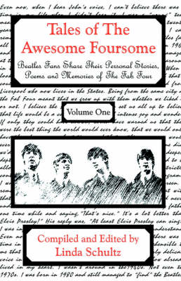 Tales of the Awesome Foursome: Beatles Fans Share Personal Stories and Memories of the Fab Four (Paperback)