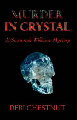 Murder in Crystal: A Savannah Williams Mystery (Paperback)
