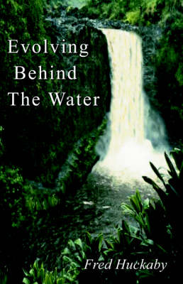 Evolving Behind the Water (Paperback)