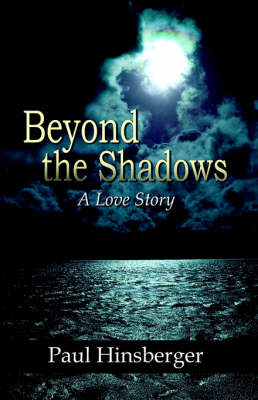 Beyond the Shadows (a Love Story) (Paperback)