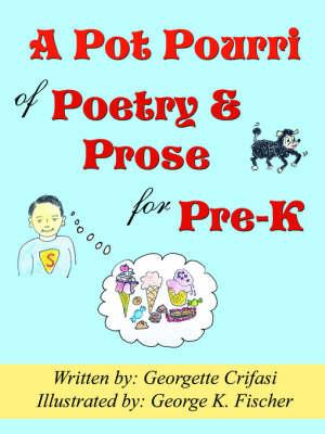 A Pot Pourri of Poetry & Prose for Pre-K (Paperback)