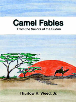 Camel Fables from the Sailors of the Sudan (Paperback)