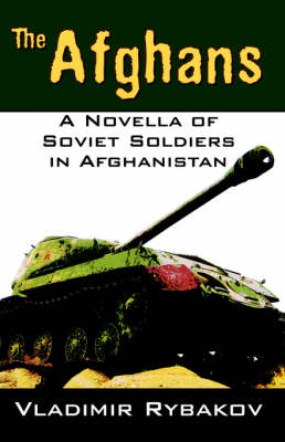 The Afghans: A Novella of Soviet Soldiers in Afghanistan (Paperback)
