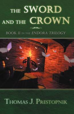 The Sword and the Crown: Book II in the Endora Trilogy (Paperback)