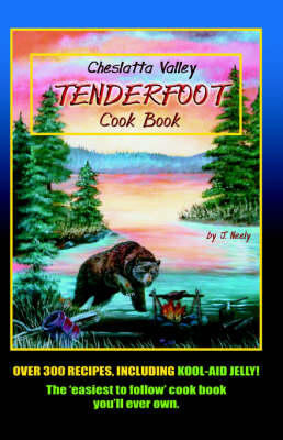 Cheslatta Valley Tenderfoot Cookbook (Paperback)