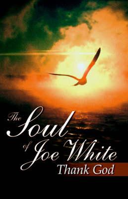 The Soul of Joe White: Thank God (Paperback)