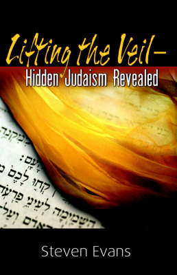 Lifting the Veil: Hidden Judaism Revealed (Paperback)