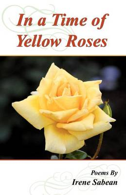 In a Time of Yellow Roses (Paperback)