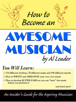 How to Become an Awesome Musician (Paperback)