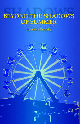 Beyond the Shadows of Summer (Paperback)