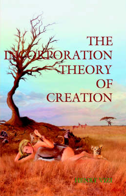 The Incorporation Theory of Creation (Paperback)