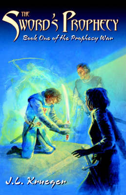 The Sword's Prophecy: Book One of the Prophecy War (Paperback)