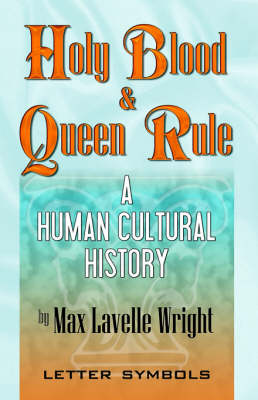 Holy Blood and Queen Rule (Paperback)