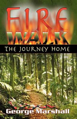 Fire Walk: The Journey Home (Paperback)