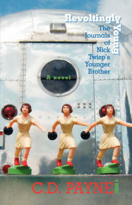 Revoltingly Young: The Journals of Nick Twisp's Younger Brother (Paperback)