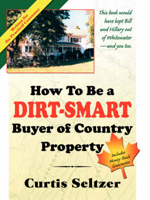 How to Be a Dirt-Smart Buyer of Country Property (Paperback)