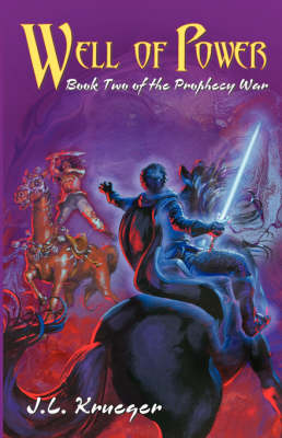Well of Power: Book Two of the Prophecy War (Paperback)