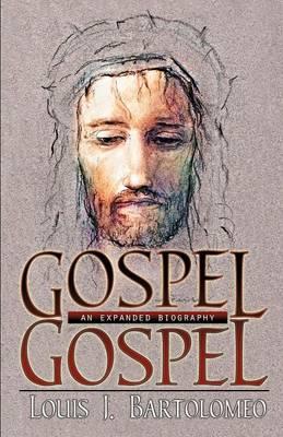 Gospel Gospel: An Expanded Biography (Paperback)