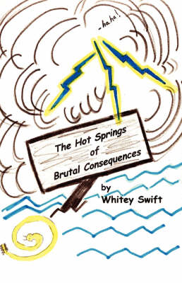 The Hot Springs of Brutal Consequences (Paperback)