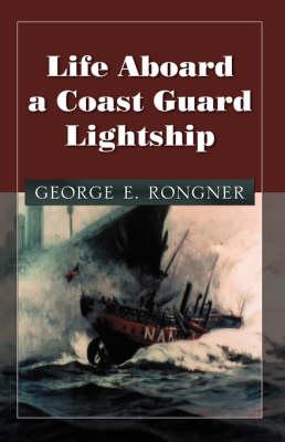 Life Aboard a Coast Guard Lightship (Paperback)
