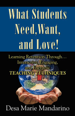 What Students Need, Want and Love! (Paperback)