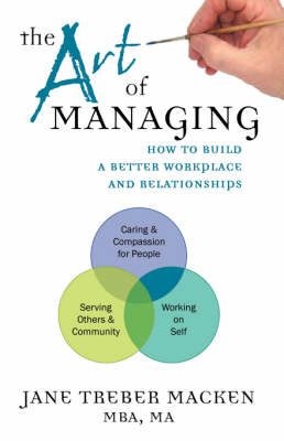 The Art of Managing: How to Build a Better Workplace and Relationships (Paperback)