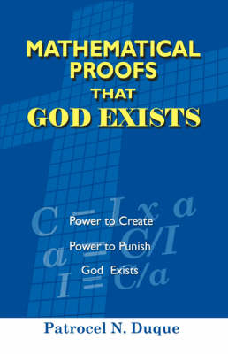 Mathematical Proofs That God Exists (Paperback)