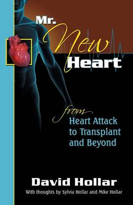 Mr. Newheart (New Heart): Heart Attack to Transplant and Beyond (Paperback)