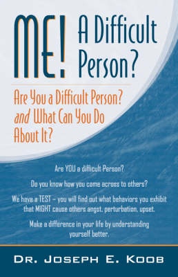 Me! a Difficult Person? Are You a Difficult Person and What Can You about It? (Paperback)