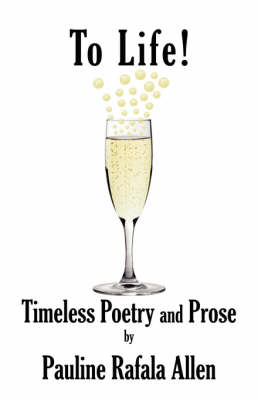 To Life! Timeless Poetry and Prose (Paperback)