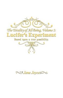 The Totallity of All Being: Lucifer's Experiment (Paperback)