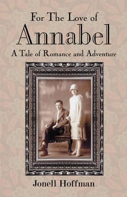 For the Love of Annabel: A Tale of Romance and Adventure (Paperback)
