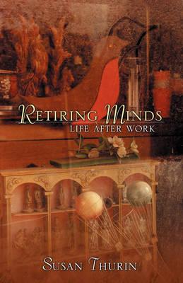 Retiring Minds: Life After Work (Paperback)