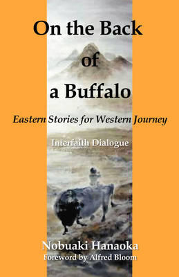 On the Back of a Buffalo: Eastern Stories for Western Journey (Paperback)