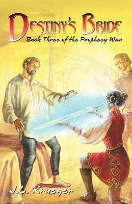 Destiny's Bride: Book Three of the Prophecy of War (Paperback)