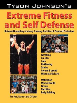Tyson Johnson's Extreme Fitness & Self-Defense (Paperback)