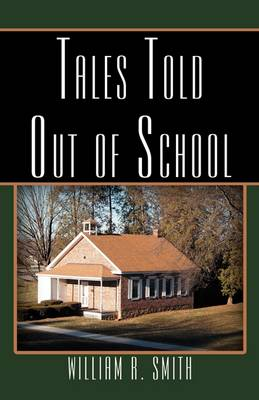 Tales Told Out of School (Paperback)
