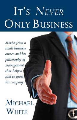 It's Never Only Business (Paperback)