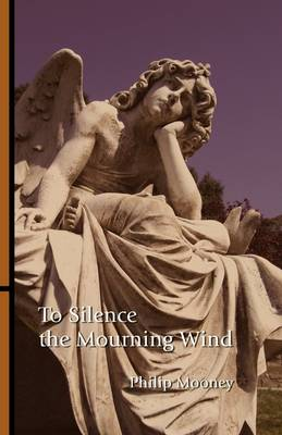 To Silence the Mourning Wind (Paperback)
