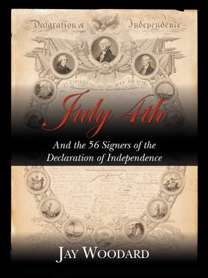 July 4th and the 56 Signers of the Declaration of Independence (Paperback)