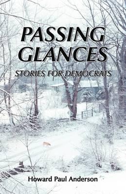 Passing Glances / Stories for Democrats (Paperback)