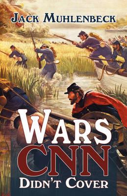 Wars CNN Didn't Cover (Paperback)