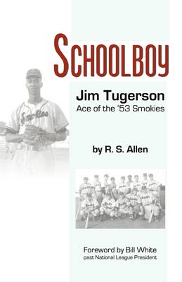 Schoolboy: Jim Tugerson: Ace of the '53 Smokies (Paperback)