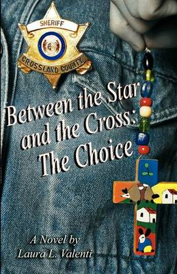 Between the Star and the Cross: The Choice (Paperback)