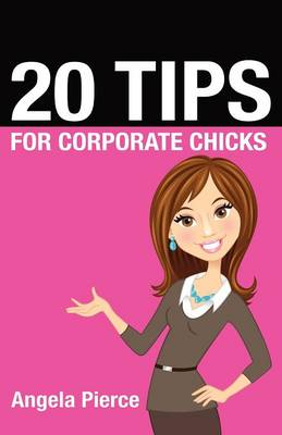 20 Tips for Corporate Chicks (Paperback)