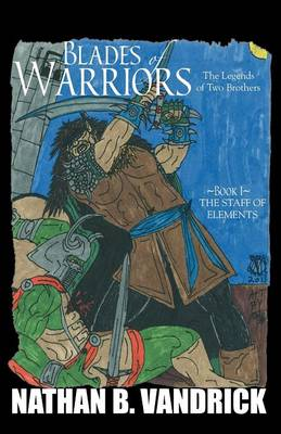 Blades of Warriors: The Legends of Two Brothers (Paperback)